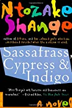 Sassafrass, Cypress and Indigo by Ntozake…