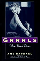 Grrrls: Viva Rock Divas by Amy Raphael