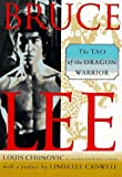 Chunovic, Louis: Bruce Lee: The Tao of the Dragon Warrior