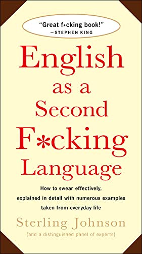 english-as-a-second-fcking-language-how-to-swear-effectively-explained-in-detail-with-numerous-examples-taken-from-everyday-life