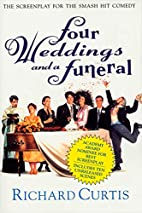 Four Weddings and a Funeral: The Screenplay…