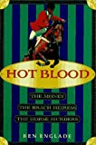 Englade, Ken: Hot Blood: The Money, the Brach Heiress, the Horse Murders