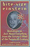 Mayer, Jerry: Bite-Size Einstein: Quotations on Just about Everything from the Greatest Mind of the Twentieth Century