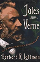 Jules Verne: An Exploratory Biography by…