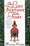 Clarke, William: The Lost Fortune of the Tsars