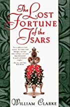 The Lost Fortune of the Tsars by William&hellip;