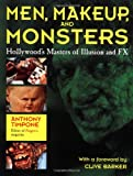 Timpone, Anthony: Men, Makeup and Monsters: Hollywood&#39;s Masters of Illustion and FX