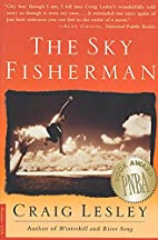The Sky Fisherman: A Novel by Craig Lesley