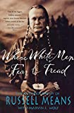 Wolf, Marvin J.: Where White Men Fear to Tread: The Autobiography of Russell Means