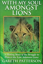 With My Soul Amongst Lions - A Moving Story…