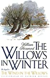Horwood, William: The Willows in Winter (Willows Continued)