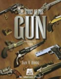 Hogg, Ian V.: The Story of the Gun