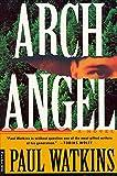 Watkins, Paul: Archangel: A Novel