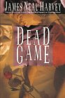 Dead Game by James Neal Harvey