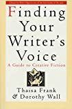 Frank, Thaisa: Finding Your Writer's Voice: A Guide to Creative Fiction