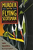 Dunn, Carola: Murder on the Flying Scotsman (Daisy Dalrymple Mysteries, No. 4)