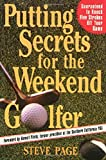 Page, Steve: Putting Secrets: Weekend Golfer