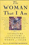 Madison, D. Soyini: The Woman That I Am : The Literature and Culture of Contemporary Women of Color