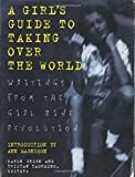 Taormino, Tristan: Girl&#39;s Guide to Taking over the World: Writings from the Girl Zine Revolution