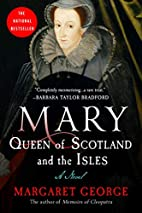 Mary Queen of Scotland and the Isles : a…