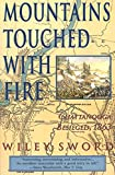 Sword, Wiley: Mountains Touched With Fire: Chattanooga Besieged, 1863