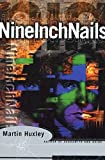 Huxley, Martin: Nine Inch Nails: Self-Destruct