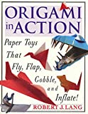 Lang, Robert J.: Origami in Action: Paper Toys That Fly, Flap, Gobble, and Inflate!