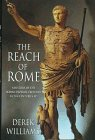 Williams, Derek: The Reach of Rome: A History of the Roman Imperial Frontier 1St-5Th Centuries Ad
