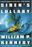 Kennedy, William: Siren's Lullaby
