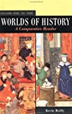 Reilly, Kevin: Worlds of History: A Comparative Reader To 1550