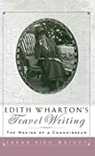 Edith Wharton's travel writing : the…
