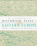 Hupchick, Dennis P.: A Concise Historical Atlas of Eastern Europe