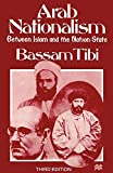 Tibi, Bassam: Arab Nationalism: Between Islam and the Nation-State