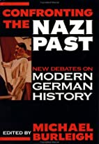 Confronting the Nazi past : new debates on…