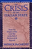 McCarthy, Patrick: The Crisis of the Italian State: From the Origins of the Cold War to the Fall of Berlusconi and Beyond