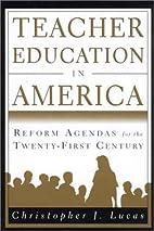 Teacher education in America : reform…
