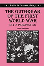 Outbreak of the First World War: 1914 in…