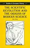 Henry, John: The Scientific Revolution and the Origins of Modern Science