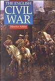 Ashley, Maurice: The English Civil War