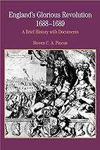 England's Glorious Revolution 1688-1689: A…
