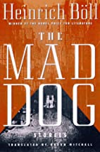 The Mad Dog: Stories by Heinrich Boll
