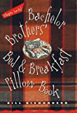 Richardson, Bill: Bachelor Brothers' Bed and Breakfast Pillow Book