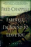 Chappell, Fred: Farewell, I'm Bound to Leave You: Stories