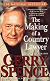 Spence, Gerry: The Making of a Country Lawyer : An Autobiography