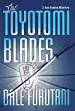 Furutani, Dale: The Toyotomi Blades