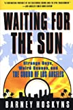 Hoskyns, Barney: Waiting for the Sun: Strange Days, Weird Scenes and the Sounds of Los Angeles