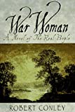 Conley, Robert J.: War Woman