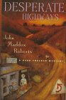 Roberts, John Maddox: Desperate Highways (Gabe Treloar Mystery)