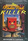 Lupoff, Richard A.: The Radio Red Killer: A Marvia Plum Mystery