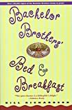 Richardson, Bill: Bachelor Brother&#39;s Bed &amp; Breakfast